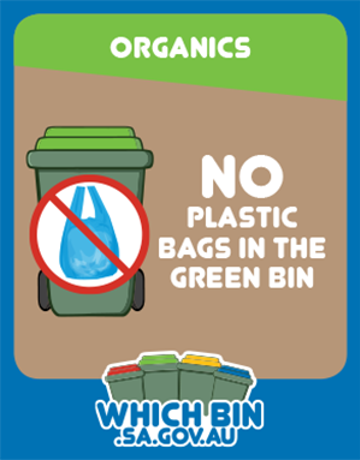 Plastic bags, including biodegradable bags, don't go in the green bin.
