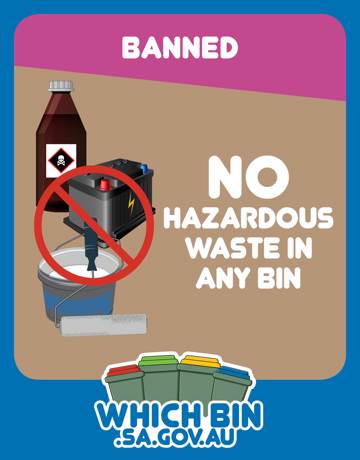 Please keep hazardous chemicals and batteries out.