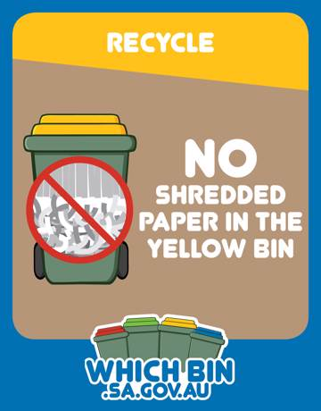 Shredded paper cannot be recycled in the recycle bin.